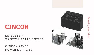 EN60335-1 Safety Approval Update of Cincon AC/DC Power Supplies